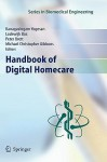 Handbook Of Digital Homecare - Kanagasingam Yogesan, Lodewijk Bos, Peter Brett, Michael Christopher Gibbons