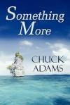 Something More - Chuck Adams