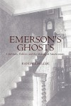 Emerson's Ghosts: Literature, Politics, and the Making of Americanists - Randall Fuller