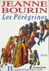Les Pérégrines (Les Pérégrines, #1) - Jeanne Bourin