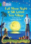 Full Moon Night in Silk Cotton Tree Village: A Collection of Caribbean Folk Tales - John Agard, Grace Nichols, Rosie Woods