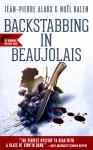 Backstabbing in Beaujolais - Noël Balen, Jean-Pierre Alaux, Anne Trager