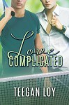 Love Complicated - Teegan Loy