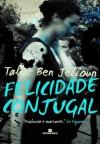 Felicidade Conjugal - Tahar Ben Jelloun, Clóvis Marques