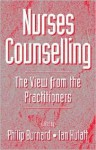 Nurses Counselling: The View From The Practitioners - Philip Burnard