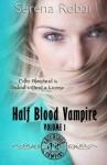 Half Blood Vampire Series: Volume 1: Braced to Bite & Fangs for Freaks - Serena Robar