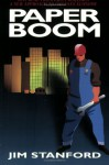 Paper Boom: Why Real Prosperity Requires a New Approach to Canada's Economy - Jim Stanford
