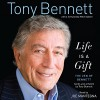Life Is a Gift: The Zen of Bennett - Tony Bennett, Joe Mantegna, HarperAudio