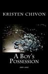 A Boy's Possession: 2001-2002 - Kristen Chivon