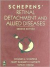 Schepens' Retinal Detachment and Allied Diseases - Charles L. Schepens, Mary Elizabeth Hartnett, Tatsuo Hirose