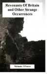 Revenants Of Britain And Other Strange Occurrences - Melanie Pearce