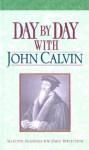 Day by Day with John Calvin - John Calvin, Mark Fackler, Christopher D. Hudson
