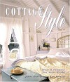 Cottage Style: Ideas and Projects for Your World - Jerri Farris