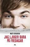 Jag ljuger bara på fredagar - Mats Berggren