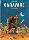 Caravane 2: Le loi des monstres - Olivier Milhiet