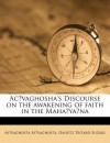 A.C. Vaghosha's Discourse on the Awakening of Faith in the Mahayana - A.C. Vaghosha, D.T. Suzuki