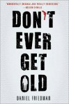 Don't Ever Get Old - Daniel Friedman