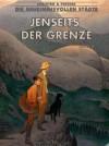 Jenseits der Grenze 2 (Die geheimnisvollen Städte, #9) - François Schuiten, Benoît Peeters