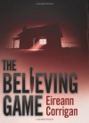 The Believing Game - Eireann Corrigan