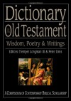 Dictionary of the Old Testament: Wisdom, Poetry & Writings (The IVP Bible Dictionary Series) - Tremper Longman III, Peter Enns, Richard P. Belcher Jr.