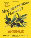 Mediterranean Harvest: Vegetarian Recipes from the World's Healthiest Cuisine - Martha Rose Shulman