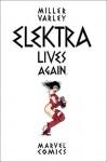 Elektra Lives Again - Frank Miller, Lynn Varley