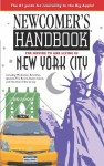 Newcomer's Handbook for Moving to and Living in New York City: Including Manhattan, Brooklyn, Queens, The Bronx, Staten Island, and Northern New Jersey - Stewart Lee Allen