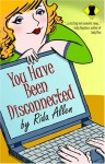 You Have Been Disconnected - Rida Allen
