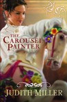 The Carousel Painter - Judith McCoy Miller