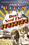 Don't Need the Sunshine - John Osborne