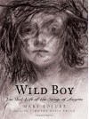 Wild Boy: The Real Life of the Savage of Aveyron - Mary Losure, Timothy Basil Ering