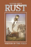 Rust Vol. 1: Visitor in the Field - Royden Lepp, Rebecca Taylor