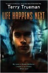 Life Happens Next - Terry Trueman