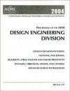 Proceedings Of The Asme Design Engineering Division 2004: Presented At 2004 Asme International Mechanical Engineering Congress And Exposition: November 13 19, 2004, Anaheim, California, Usa - American Society of Mechanical Engineers