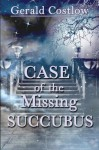 CASE of the Missing SUCCUBUS (Plethory of Powers) (Volume 1) - Gerald Costlow