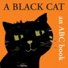 A Black Cat: An ABC Book - Bernette Ford, Bernette Ford