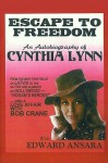 Escape to Freedom: An Autobiography of Cynthia Lynn - Edward Ansara