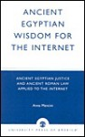 Ancient Egyptian Wisdom for the Internet: Ancient Egyptian Justice and Ancient Roman Law Applied to the Internet - Anna Mancini