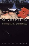 O Vespeiro - Patricia Cornwell