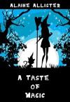A Taste of Magic (A Sugarcomb Lake Cozy Mystery Book 1) - Alaine Allister