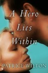 A Hero Lies Within - Patrice Wilton, Pam Ahearn