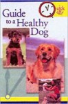 Guide to a Healthy Dog (Quick & Easy (Tfh Publications)) - TFH Publications