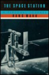 The Space Station: A Personal Journey - Hans Mark