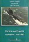 Polska marynarka wojenna 1918-1980. Zarys dziejów - Jerzy Przybylski, Czesław Ciesielski, Walter Pater
