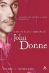 John Donne: Man of Flesh and Spirit - David Edwards
