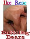 Battling Bears - Ike Rose