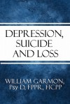 Depression, Suicide and Loss - William Garmon
