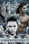 Heart of A Warrior - Karen Michelle Nutt