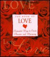 The Book of Love: Romantic Ways to Create Pleasure and Harmony - Cynthia Blanche