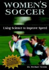 Women's Soccer: Using Science to Improve Speed - Michael Yessis